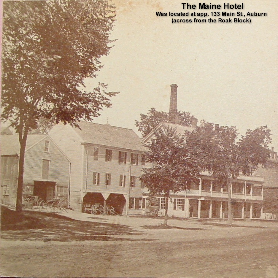 Maine Hotel, D.C.Paine, Prop., 133 Main St., Auburn (across from the Roak Block) Was also referred to as the Cortland Hotel