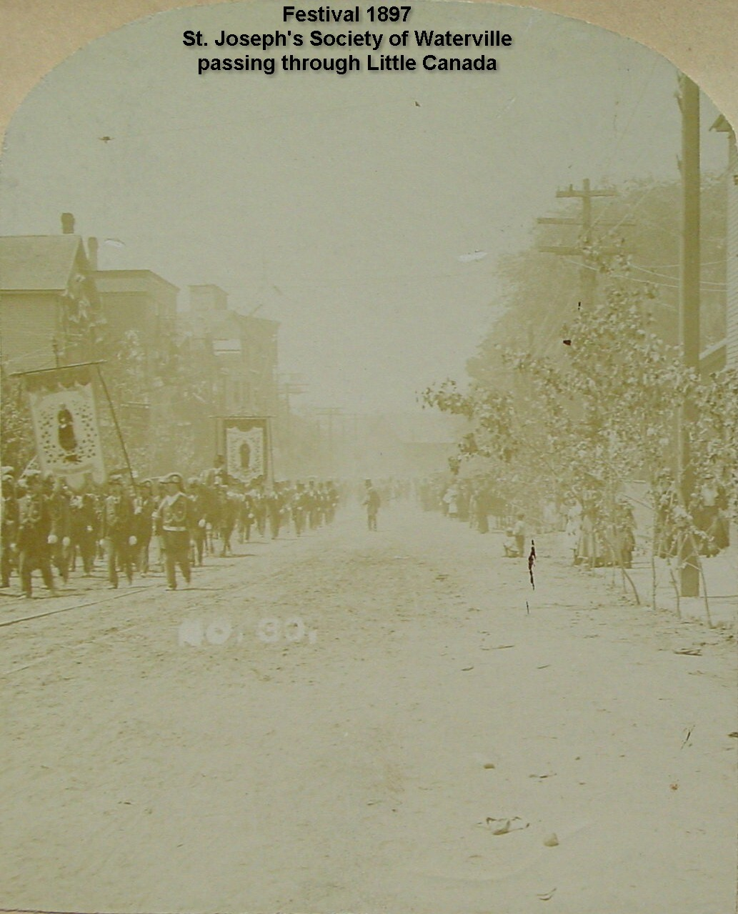 Festival 1897 -  St. Joseph's Society of Waterville passing through Little Canada
